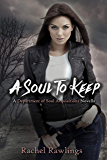 Soul To Keep: A Department Of Soul Acquisitions Novella