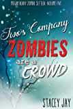 Two's Company, Zombies are a Crowd (Megan Berry Zombie Settler Book 5)