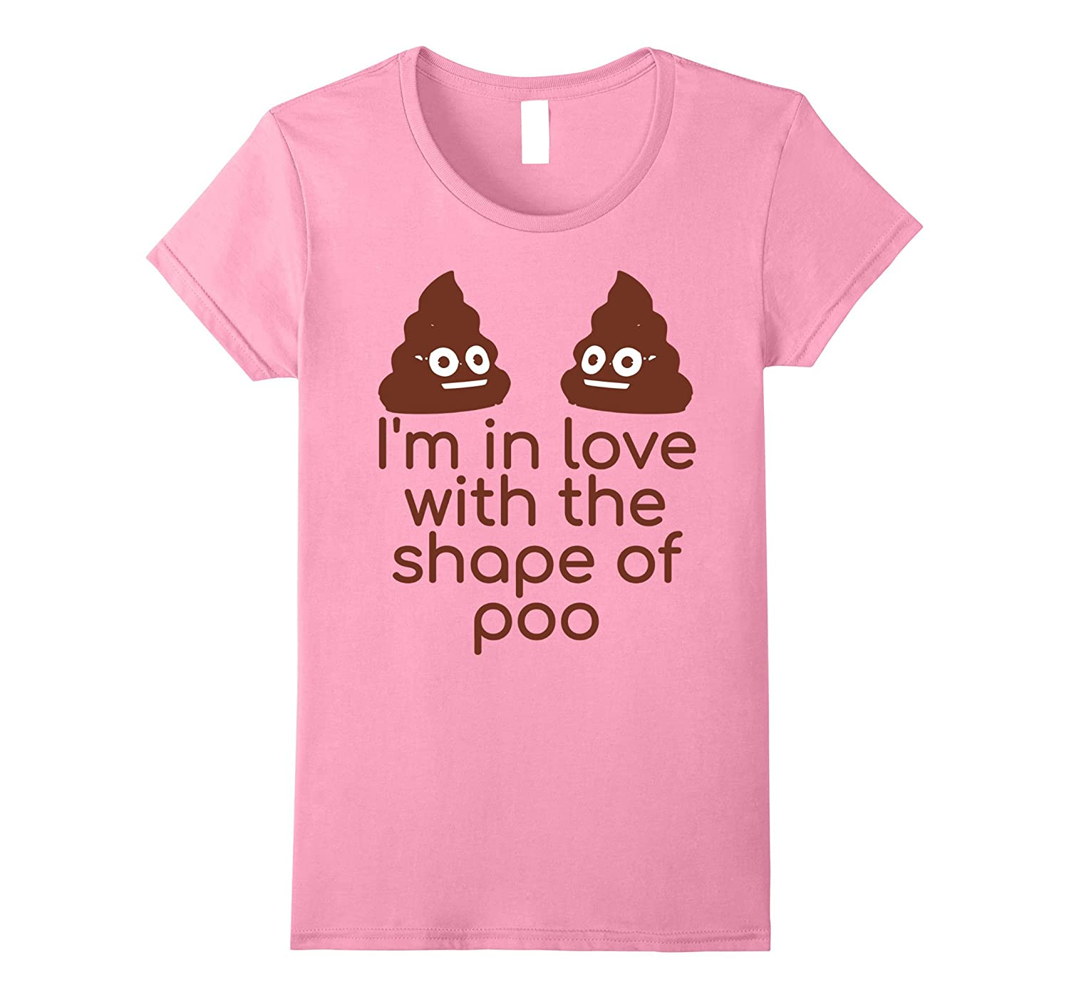 I'm In Love With The Shape Of Poo T Shirt Emoji Parody Funny