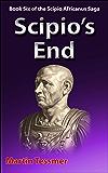 Scipio's End: Book Six of the Scipio Africanus Saga (English Edition)