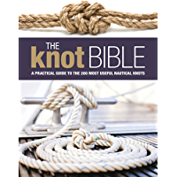The Knot Bible: The Complete Guide to Knots and Their Uses (Sailing)