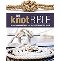 The Knot Bible: The Complete Guide to Knots and Their Uses (Sailing) (English Edition)