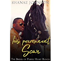 His Permanent Scar: a Sweet Marriage of Convenience series (The Brides of Purple Heart Ranch Book 4)
