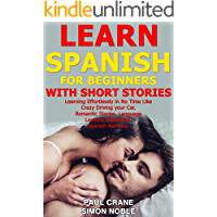 LEARN SPANISH  FOR BEGINNERS WITH SHORT STORIES. Learning effortlessly in No Time Like Crazy Driving your Car, Romantic Stories, Language lessons Audiobook  Spanish narrator.