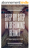 Step by Step in Becoming Hermit (English Edition)