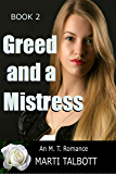 Greed and a Mistress (An M.T. Romance Book 2)