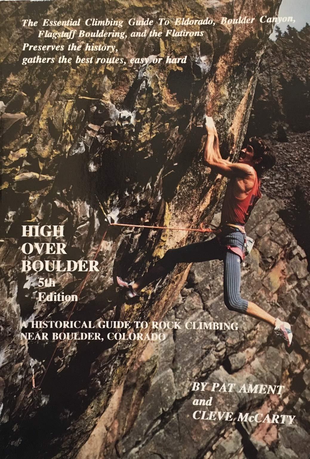 High Over Boulder: A Historical Guide to Rock Climbing Near ...