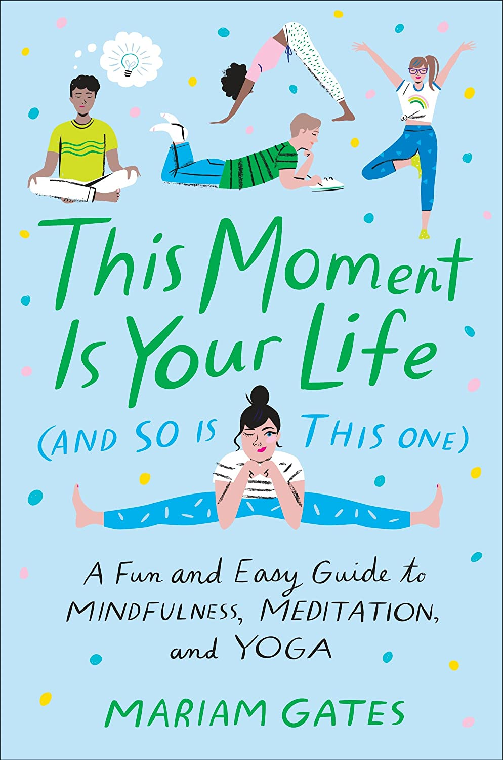 This Moment Is Your Life (and So Is This One): A Fun and ...