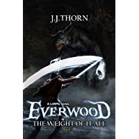 Everwood (The Weight Of It All): A LitRPG Fantasy Adventure