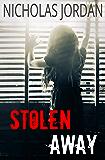 Stolen Away: A Suspense Thriller