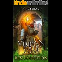 Viridian Gate Online: Resurrection: A litRPG Adventure (The Heartfire Healer Series Book 1)