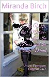 The Wife, the Mother-in-law, the Boss and the Sissy Maid: Under Femdom Control 24/7 (English Edition)