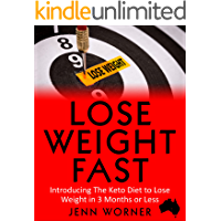 Lose Weight Fast: Introducing the Keto Diet to Lose Weight in 3 Months or Less