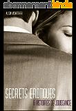 Secrets érotiques, 6 histoires de jouissance