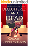 Decluttered and Dead: A Lily Sprayberry Realtor Cozy Mystery (The Lily Sprayberry Realtor Cozy Mystery Series Book 2)