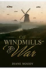Of Windmills and War (The War Trilogy - Book 1) Kindle Edition
