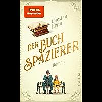 Der Buchspazierer: Roman   Ein berührender Bestseller, für alle, die Bücher lieben (German Edition)