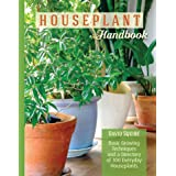 Houseplant Handbook: Basic Growing Techniques and a Directory of 300 Everyday Houseplants (CompanionHouse Books) Complete Gui