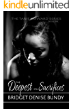 The Deepest of All Sacrifices (The Tanie Howard Series Book 1)