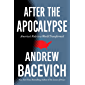 After the Apocalypse: America's Role in a World Transformed (American Empire Project)