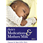Hale's Medications & Mothers' Milk™ 2021: A Manual of Lactational Pharmacology