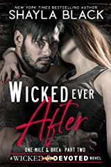 Wicked Ever After (One-Mile & Brea, Part Two) (Wicked & Devoted Book 2) Kindle Edition