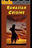 Hawaiian Cuisine: Recipes of the Hawaiian Islands