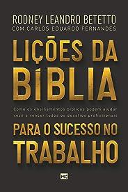 Lições da Bíblia para o sucesso no trabalho: Como os ensinamentos bíblicos podem ajudar você a vencer os desafios profissiona