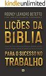 Lições da Bíblia para o sucesso no trabalho: Como os ensinamentos bíblicos podem ajudar você a vencer os desafios...