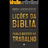 Lições da Bíblia para o sucesso no trabalho: Como os ensinamentos bíblicos podem ajudar você a vencer os desafios profissionais