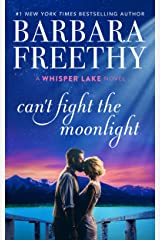 Can't Fight The Moonlight (Whisper Lake Book 3) Kindle Edition