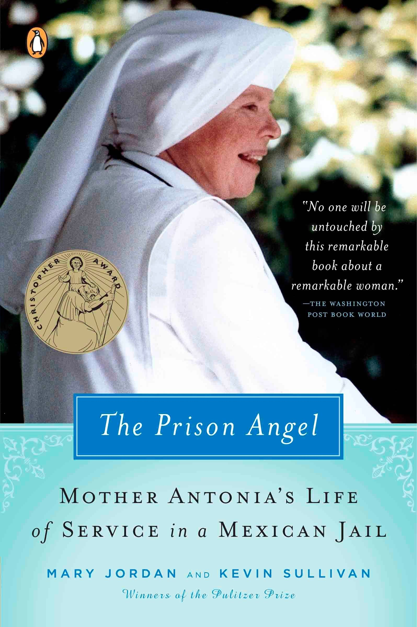 The Prison Angel: Mother Antonia's Journey from Beverly