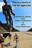 Relatos desde el Col del Agonistic: Selección de artículos sobre ciclismo y cicloturismo