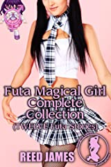 Futa Magical Girl Complete Collection: (TWELVE Futa Stories) Kindle Edition
