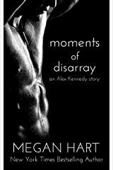 Moments of Disarray: An Alex Kennedy Story Kindle Edition