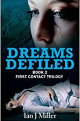 Dreams Defiled: Book Two of the First Contact Trilogy Kindle Edition