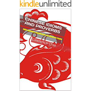 Chinese Idioms And Proverbs: (With Cantonese Romanisation and Mandarin Pinyin)