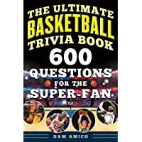 Ultimate Basketball Trivia Book: 600 Questions for the Super-Fan