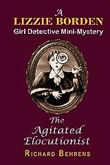 The Agitated Elocutionist: A Lizzie Borden, Girl Detective Mini-Mystery (Lizzie Borden, Girl Detective Mini-Mysteries Book 1)