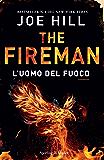 The Fireman l'uomo del fuoco (Italian Edition)