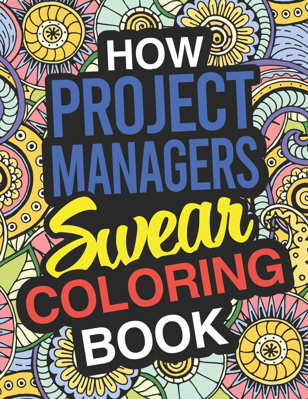 Amazon.com: How Project Managers Swear: Project Manager Coloring