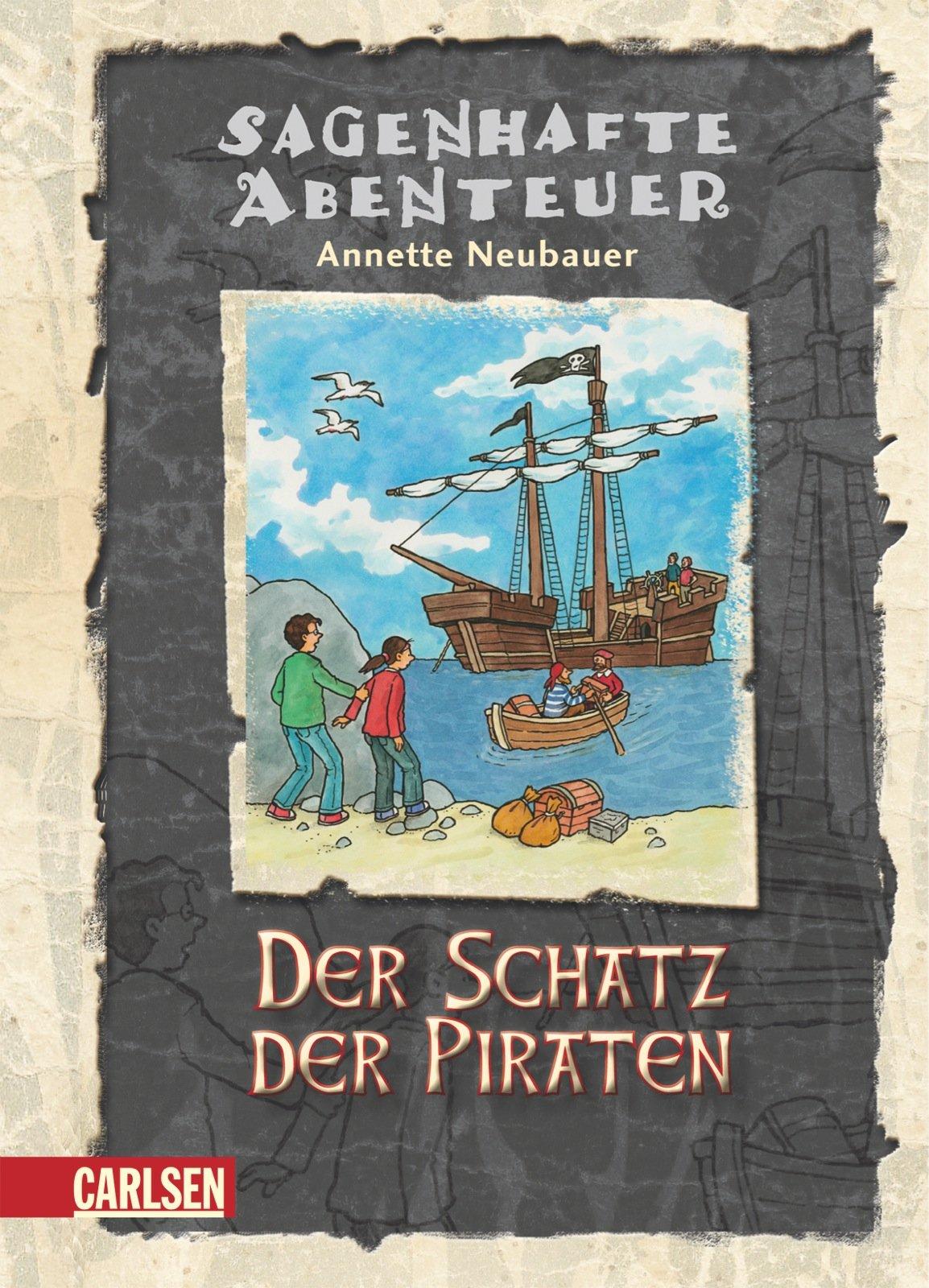 Sagenhafte Abenteuer, Band 6: Der Schatz der Piraten: Ein Störtebeker-Abenteuer
