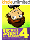 Secret Agent 6th Grader 4: Selfies Are Forever (a hilarious adventure for children ages 9-12)