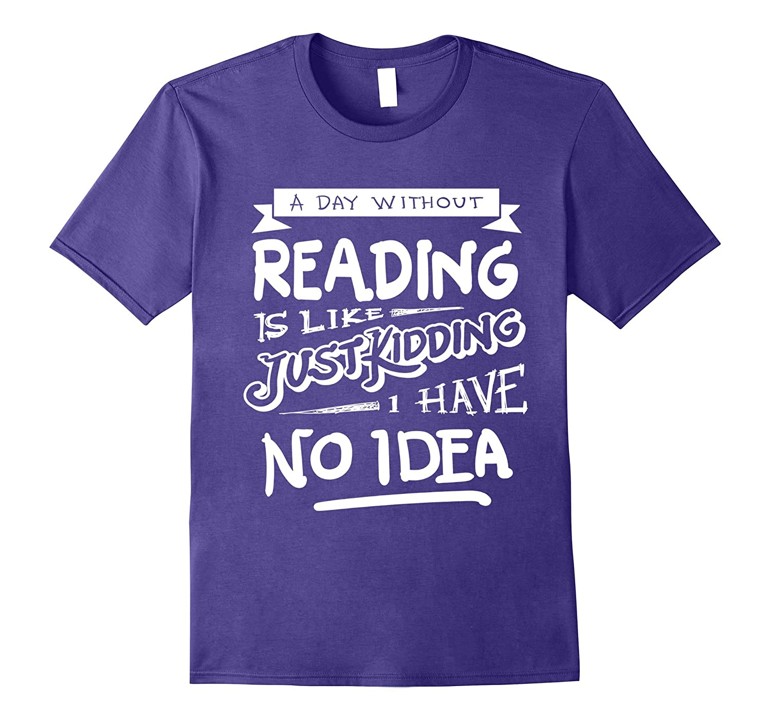 A Day Without Reading Shirt Funny Bookworm Book Lovers Gift-4LVS