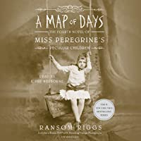 A Map of Days: Miss Peregrine's Peculiar Children, Book 4