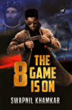 8: The Game is On