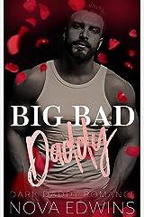 Big Bad Daddy: A Dark Daddy Romance Kindle Edition