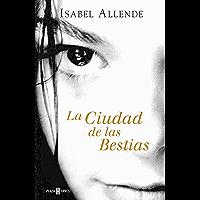 La Ciudad de las Bestias (Memorias del Águila y del Jaguar 1) (Spanish