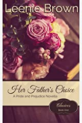 Her Father's Choice: A Pride and Prejudice Novella (Choices Book 1)