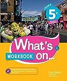What's on... anglais cycle 4 / 5e - Workbook - éd. 2017: cahier, cahier d'exercices, cahier d'activités, TP
